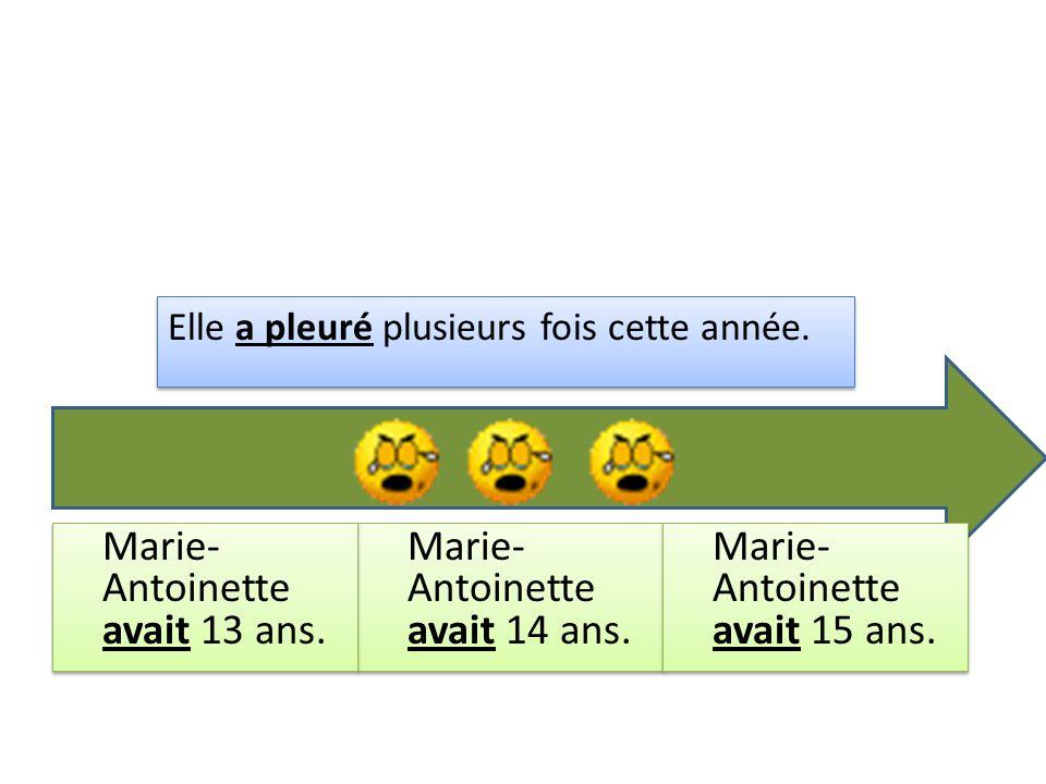 Marie-Antoinette avait 13 ans. Marie-Antoinette avait 14 ans.