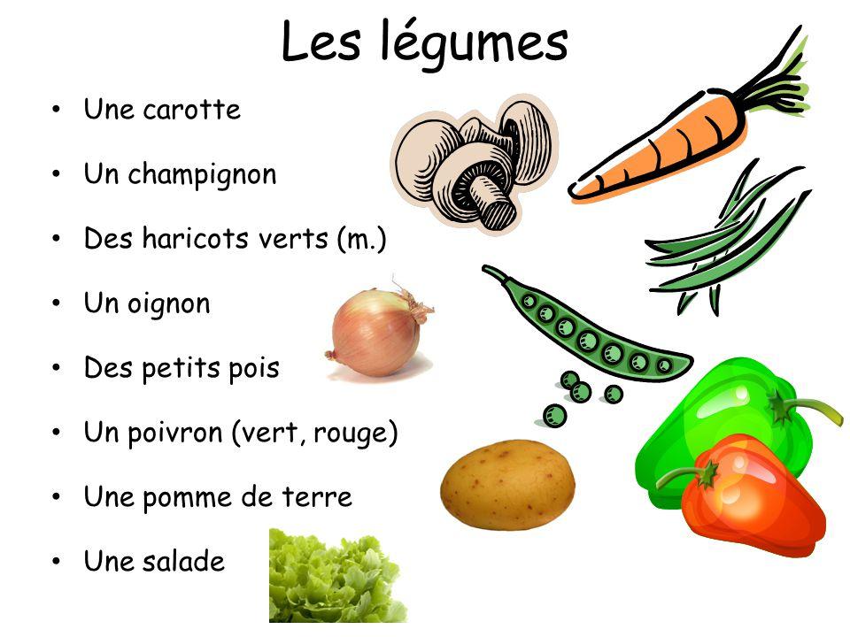 Les légumes Une carotte Un champignon Des haricots verts (m.)