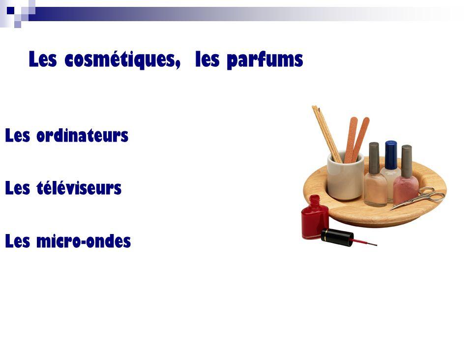 Les cosmétiques, les parfums