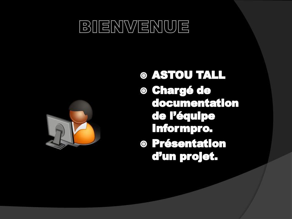 BIENVENUE ASTOU TALL Chargé de documentation de l'équipe Informpro.