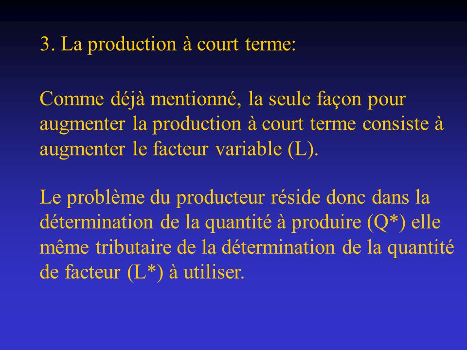 3. La production à court terme: