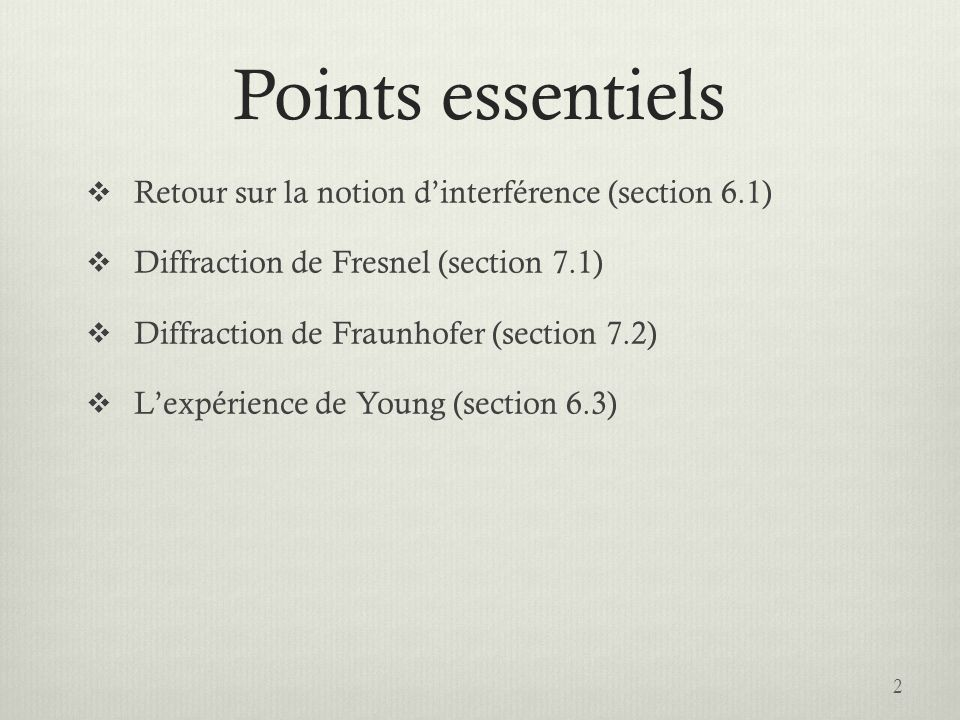 Points essentiels Retour sur la notion d'interférence (section 6.1)