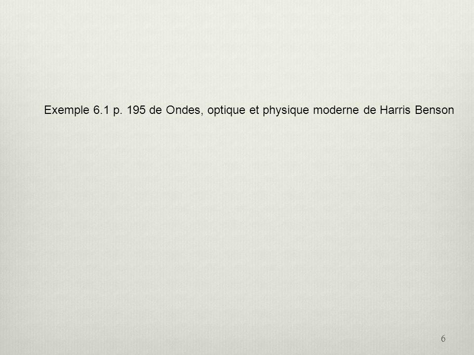 Exemple 6.1 p. 195 de Ondes, optique et physique moderne de Harris Benson