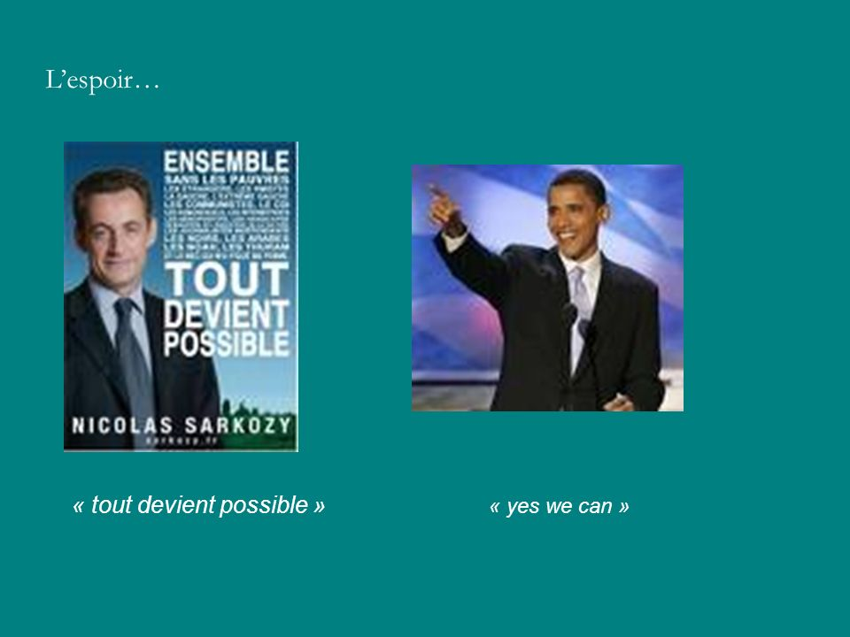 L'espoir… « tout devient possible » « yes we can »