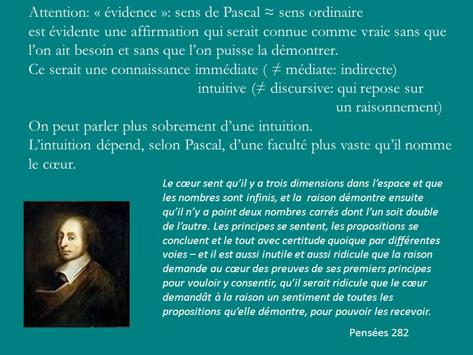 Attention: « évidence »: sens de Pascal ≈ sens ordinaire