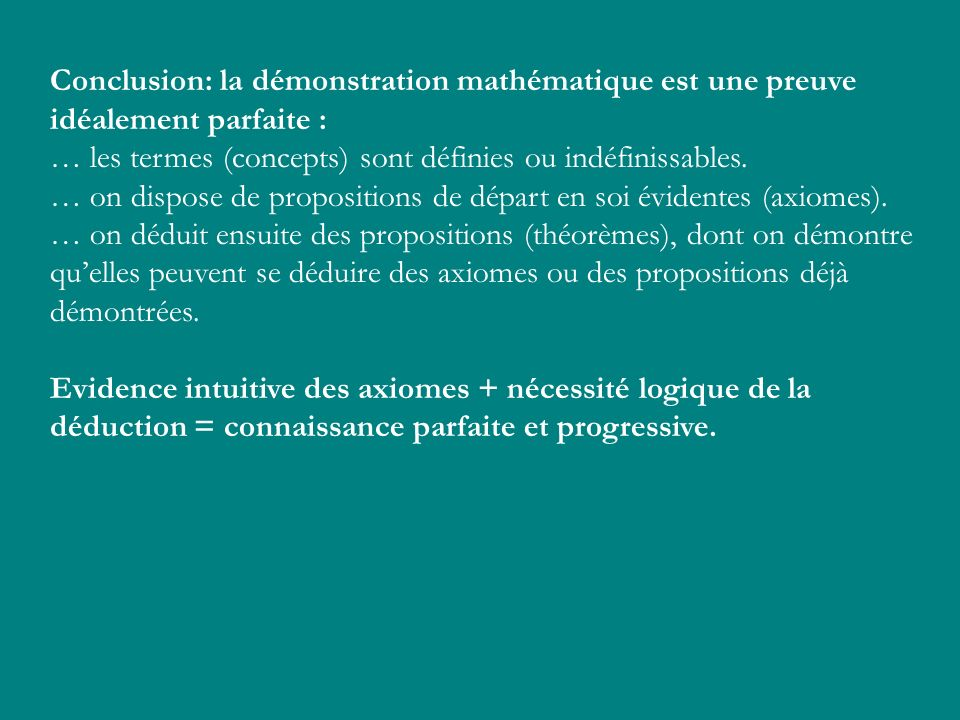 Conclusion: la démonstration mathématique est une preuve idéalement parfaite :