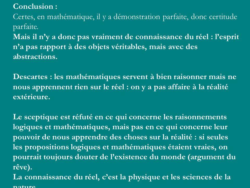 Conclusion : Certes, en mathématique, il y a démonstration parfaite, donc certitude parfaite.
