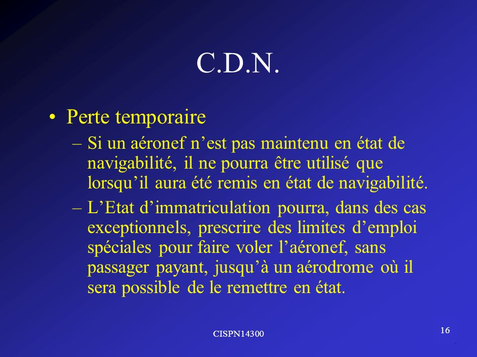 C.D.N. Perte temporaire.