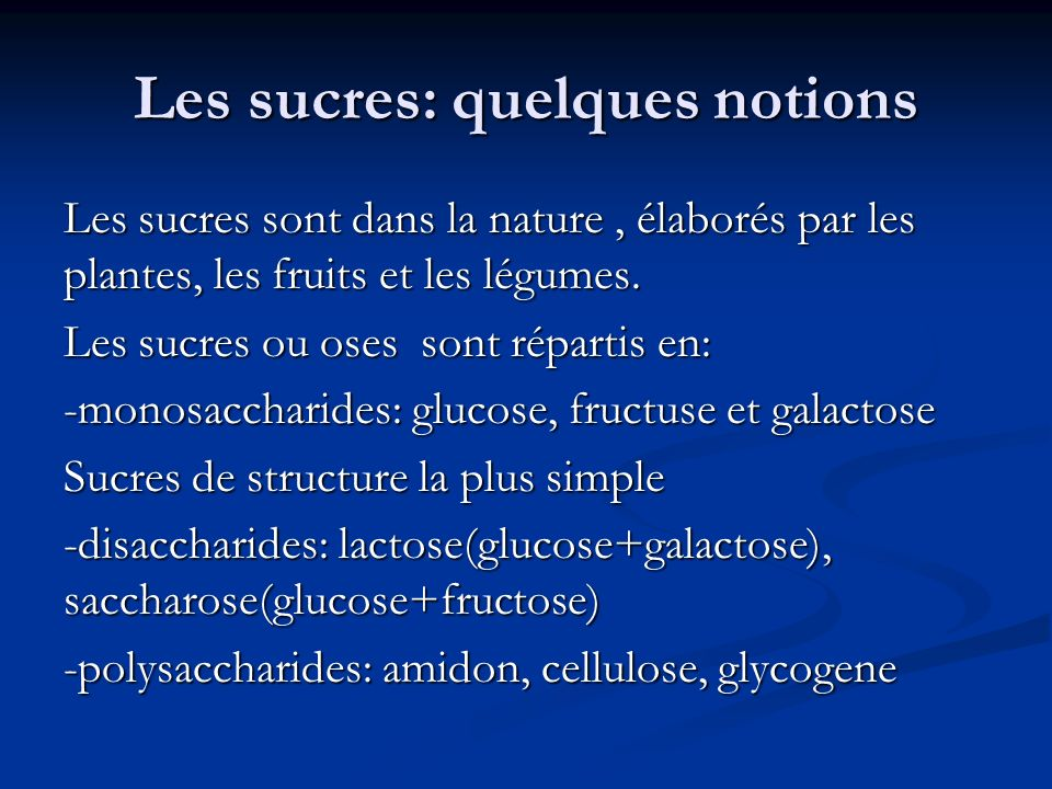Les sucres: quelques notions