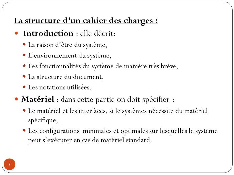 La structure d'un cahier des charges : Introduction : elle décrit: