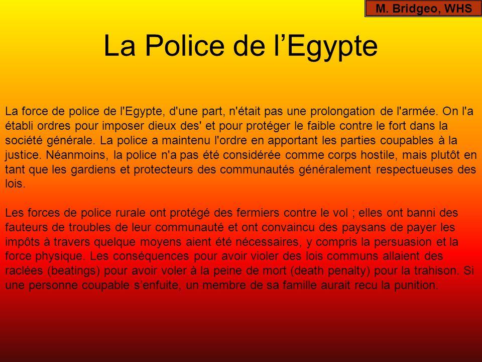 La Police de l'Egypte M. Bridgeo, WHS