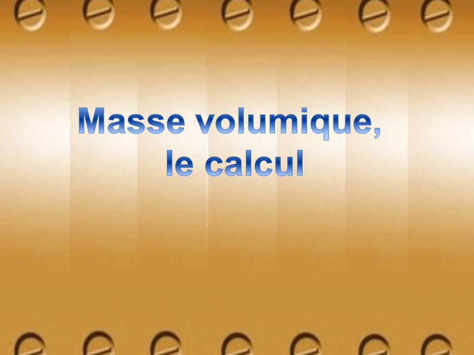 Masse volumique, le calcul