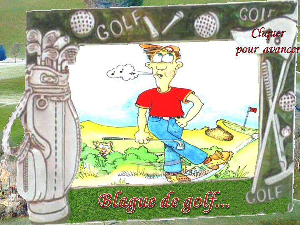 Cliquer pour avancer Blague de golf...