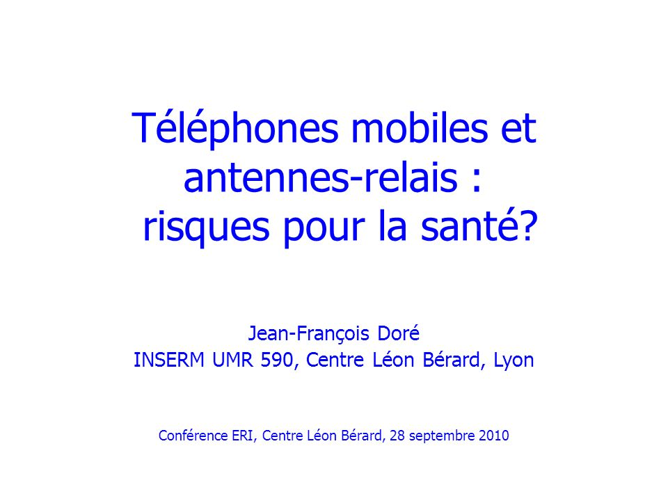 Téléphones mobiles et antennes-relais : risques pour la santé