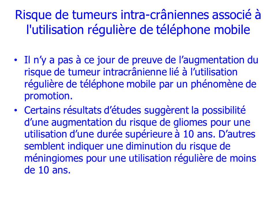 Risque de tumeurs intra-crâniennes associé à l utilisation régulière de téléphone mobile