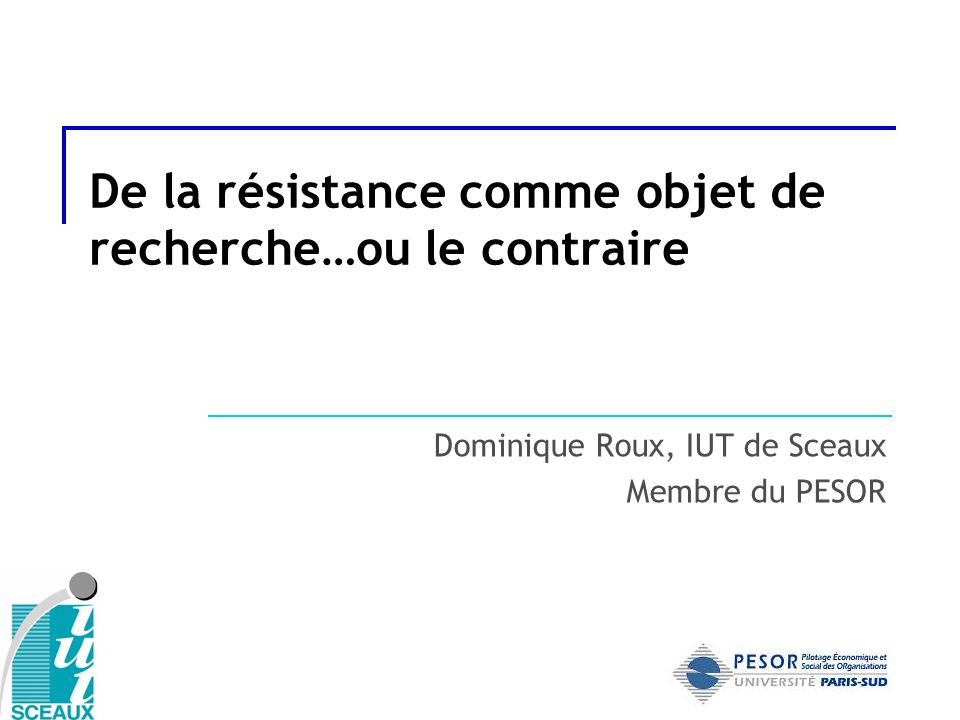 De la résistance comme objet de recherche…ou le contraire