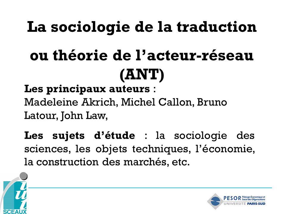 La sociologie de la traduction ou théorie de l'acteur-réseau (ANT)