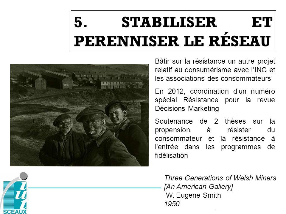 5. STABILISER ET PERENNISER LE RÉSEAU