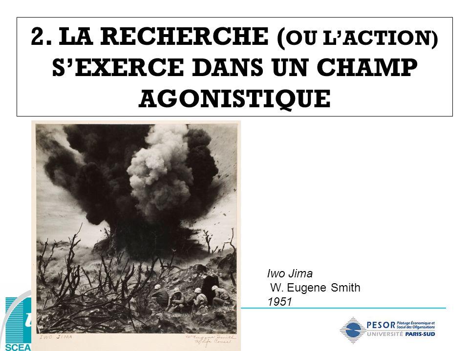 2. LA RECHERCHE (OU L'ACTION) S'EXERCE DANS UN CHAMP AGONISTIQUE