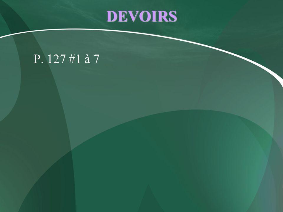 DEVOIRS P. 127 #1 à 7