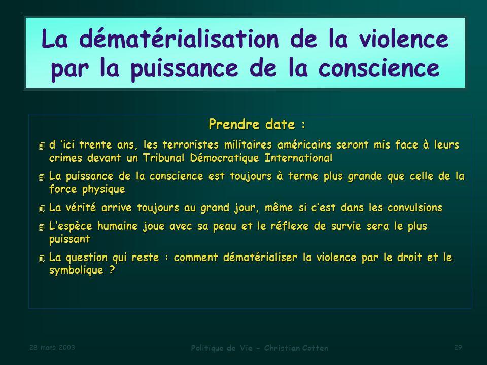 La dématérialisation de la violence par la puissance de la conscience