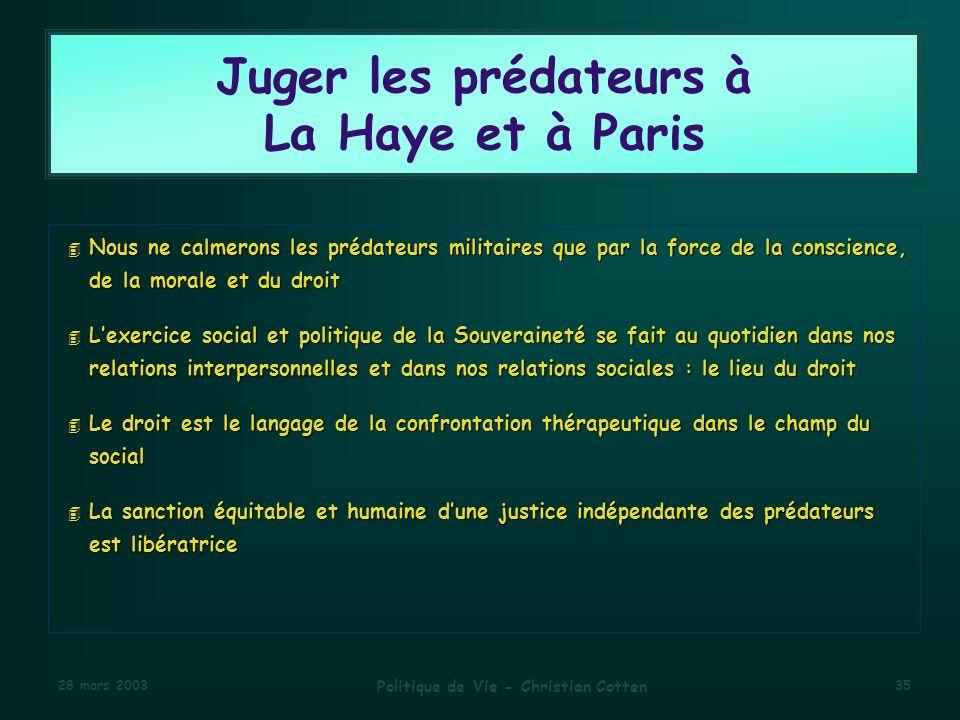 Juger les prédateurs à La Haye et à Paris