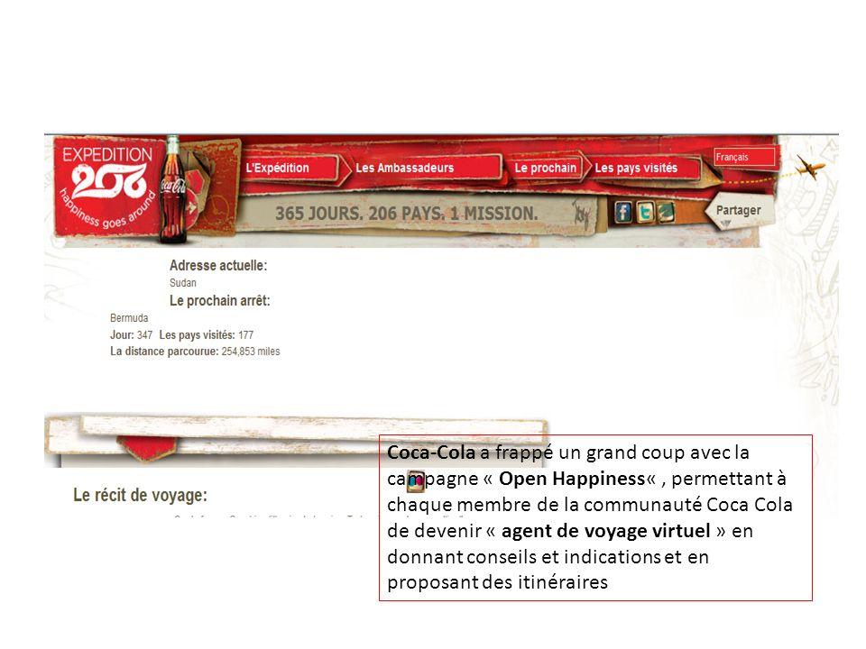 Coca-Cola a frappé un grand coup avec la campagne « Open Happiness« , permettant à chaque membre de la communauté Coca Cola de devenir « agent de voyage virtuel » en donnant conseils et indications et en proposant des itinéraires