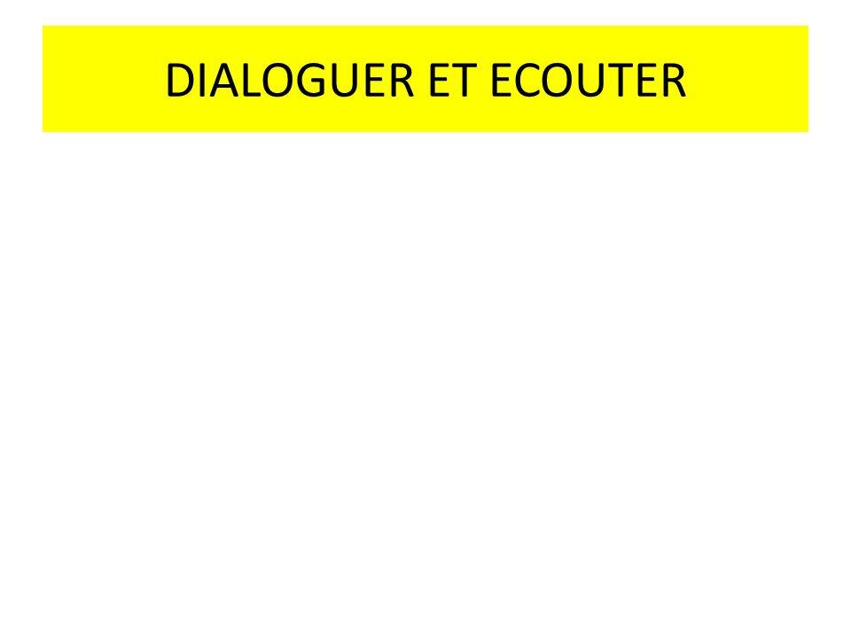 DIALOGUER ET ECOUTER