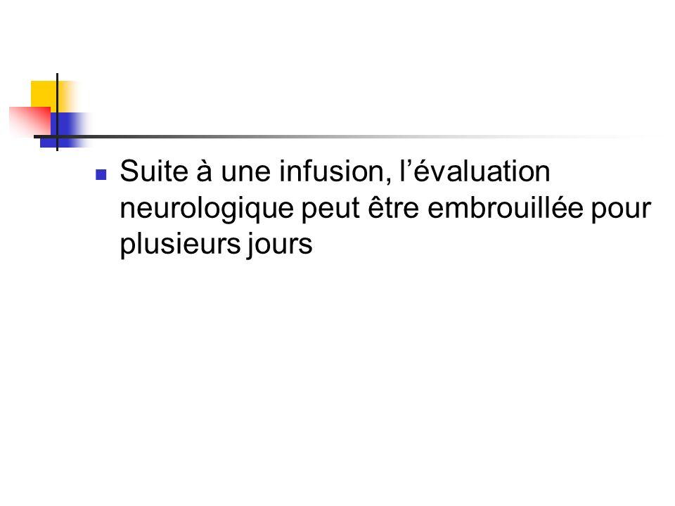 Suite à une infusion, l'évaluation neurologique peut être embrouillée pour plusieurs jours