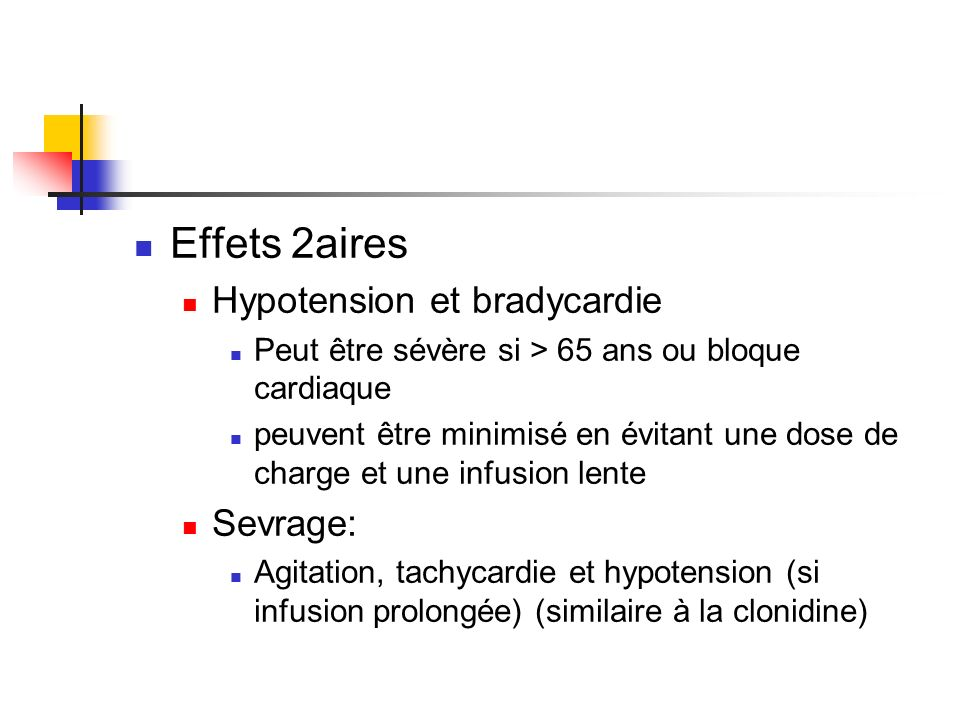 Effets 2aires Hypotension et bradycardie Sevrage: