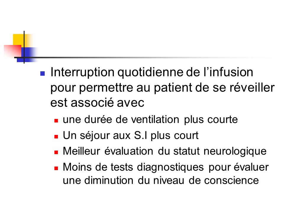 Interruption quotidienne de l'infusion pour permettre au patient de se réveiller est associé avec