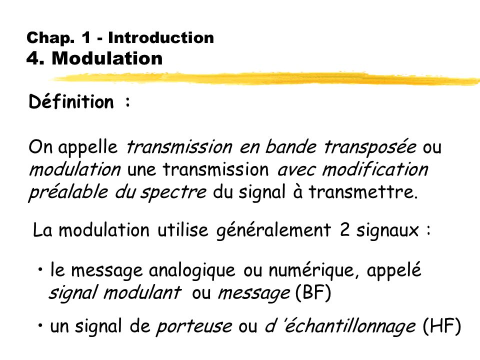 On appelle transmission en bande transposée ou