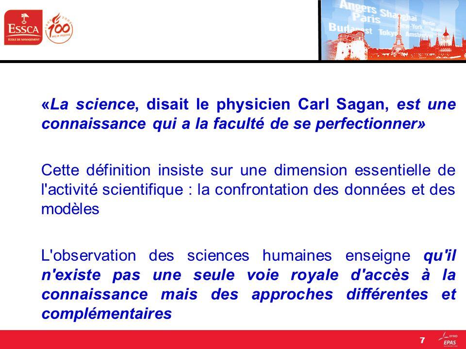 «La science, disait le physicien Carl Sagan, est une connaissance qui a la faculté de se perfectionner»