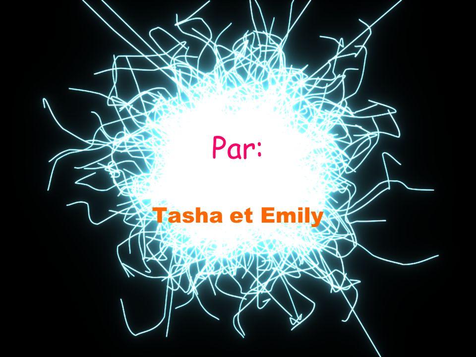 Par: Tasha et Emily
