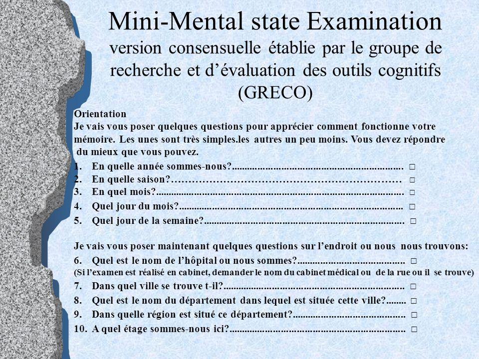 Mini-Mental state Examination version consensuelle établie par le groupe de recherche et d'évaluation des outils cognitifs (GRECO)