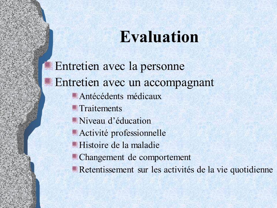 Evaluation Entretien avec la personne Entretien avec un accompagnant