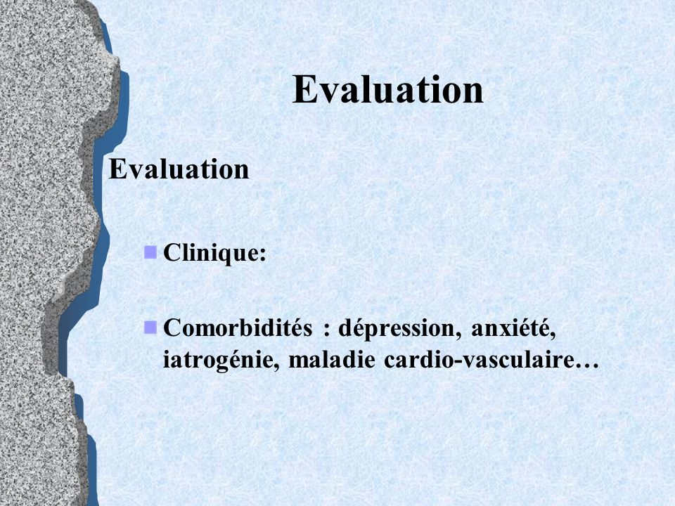 Evaluation Evaluation Clinique: