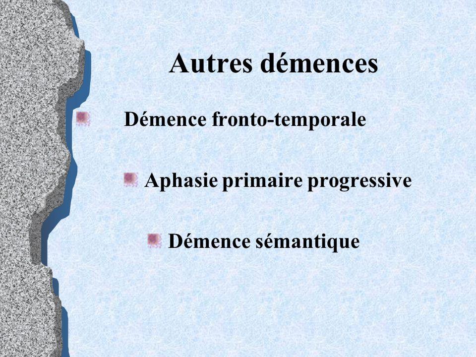 Autres démences Démence fronto-temporale Aphasie primaire progressive