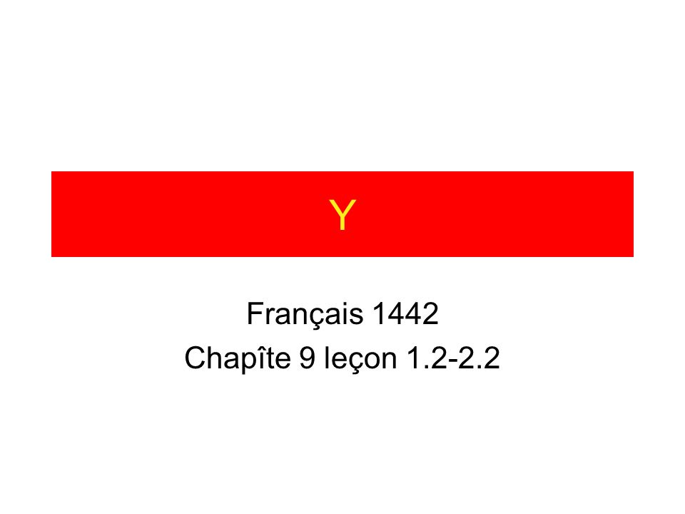 Français 1442 Chapîte 9 leçon 1.2-2.2