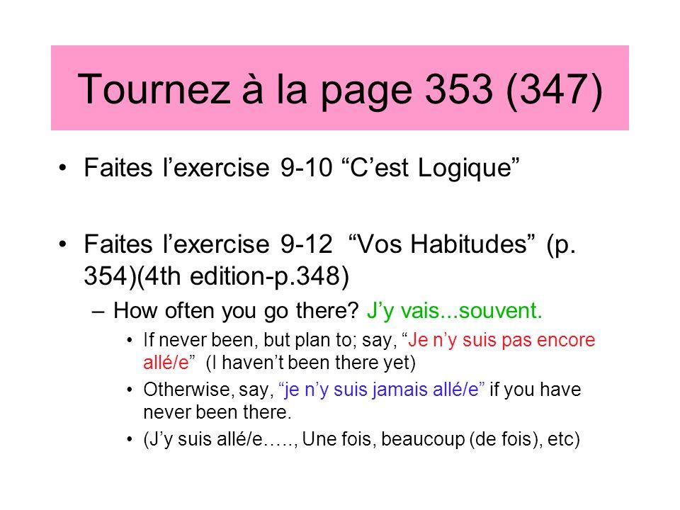 Tournez à la page 353 (347) Faites l'exercise 9-10 C'est Logique