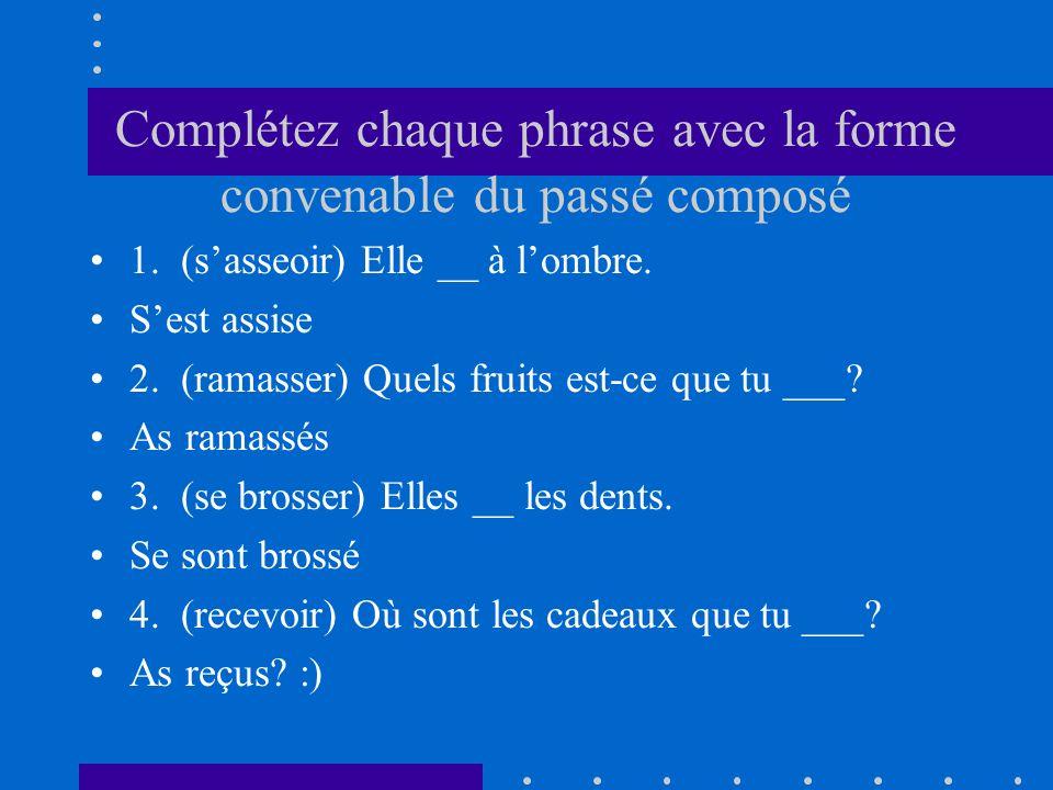 Complétez chaque phrase avec la forme convenable du passé composé