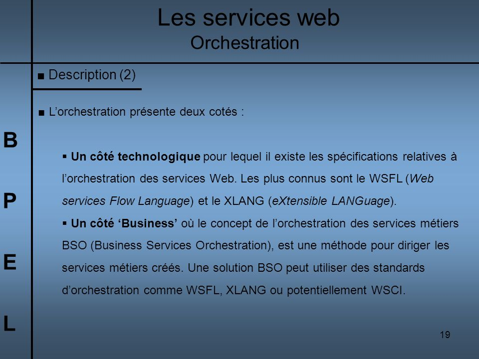 Les services web B P E L Orchestration Description (2)
