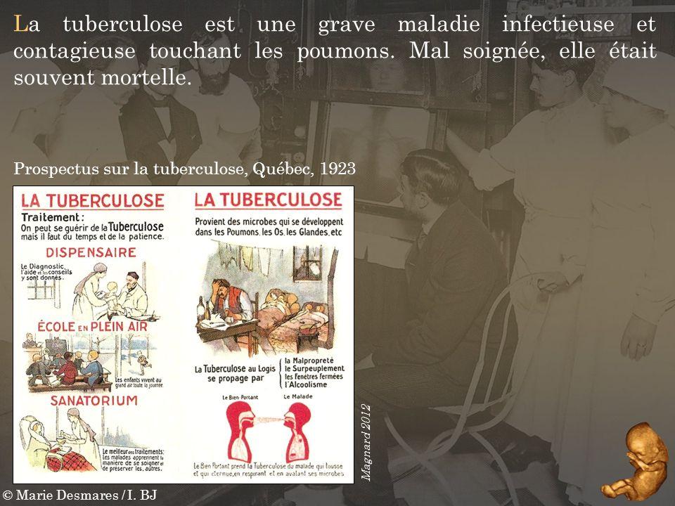 La tuberculose est une grave maladie infectieuse et contagieuse touchant les poumons. Mal soignée, elle était souvent mortelle.