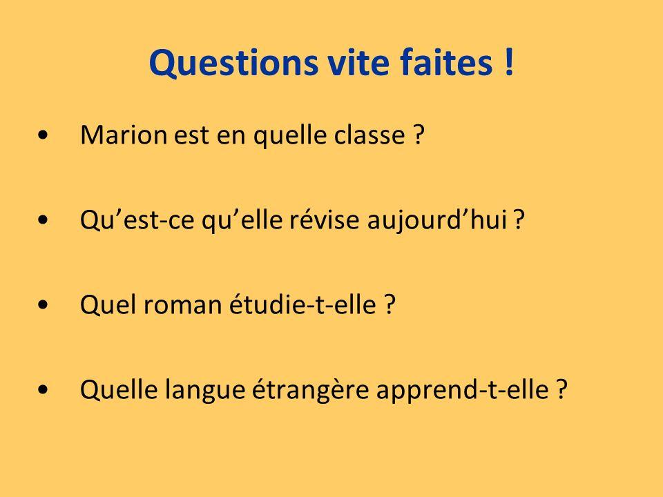 Questions vite faites ! Marion est en quelle classe