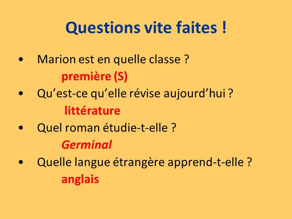 Questions vite faites ! Marion est en quelle classe première (S)