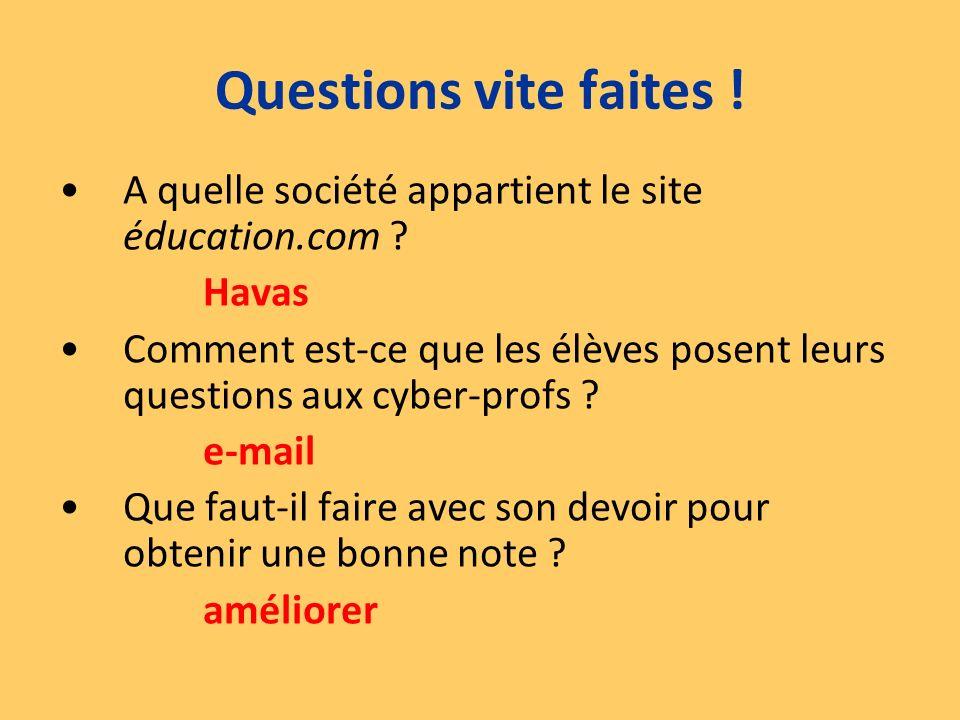 Questions vite faites ! A quelle société appartient le site éducation.com Havas.
