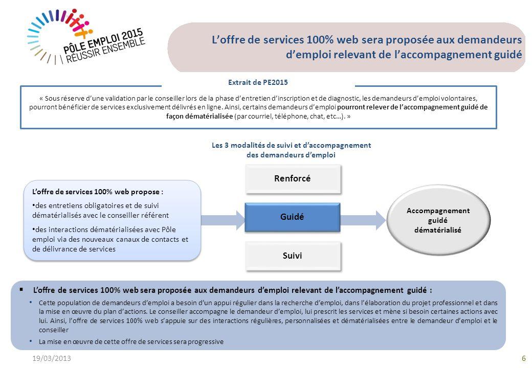 L'offre de services 100% web sera proposée aux demandeurs d'emploi relevant de l'accompagnement guidé