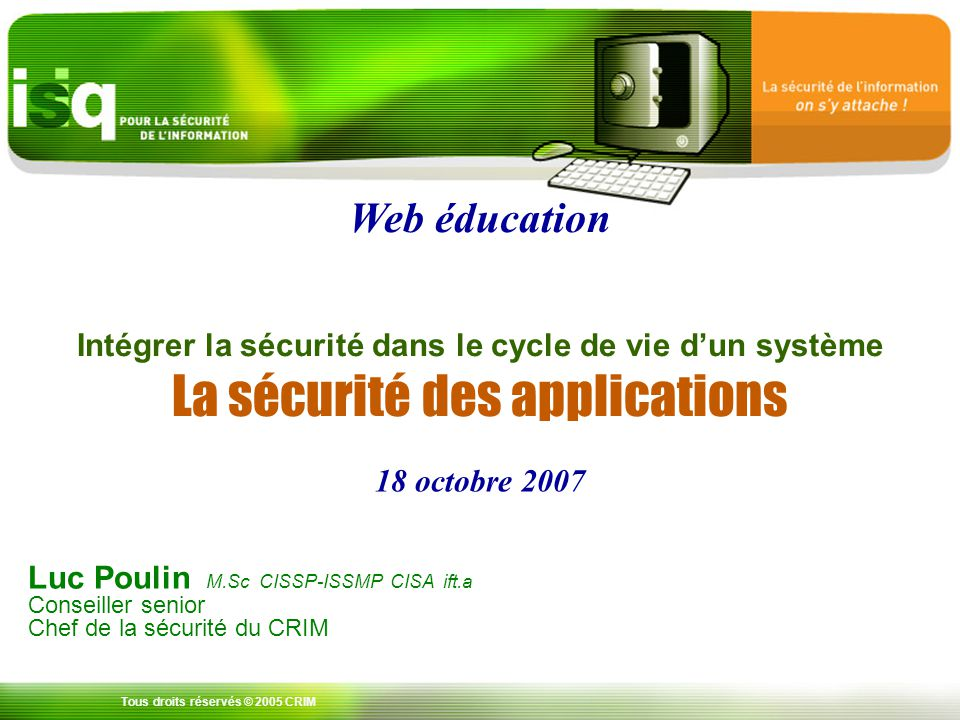 Web éducation Intégrer la sécurité dans le cycle de vie d'un système La sécurité des applications.