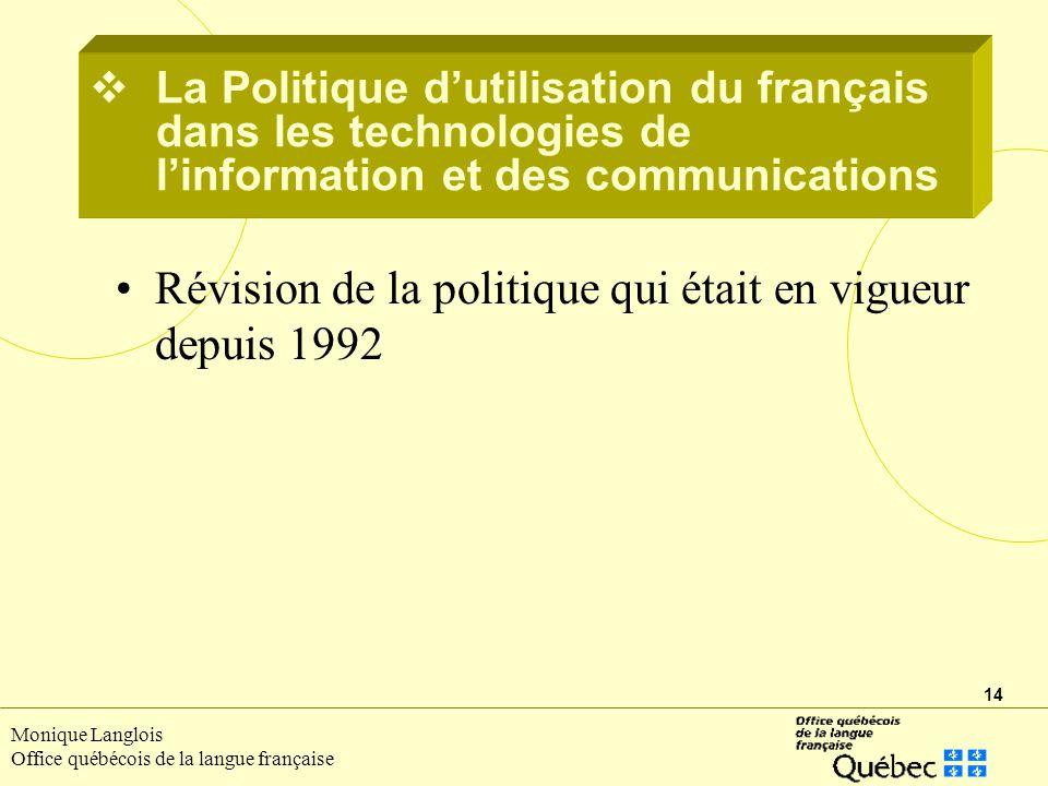 Révision de la politique qui était en vigueur depuis 1992