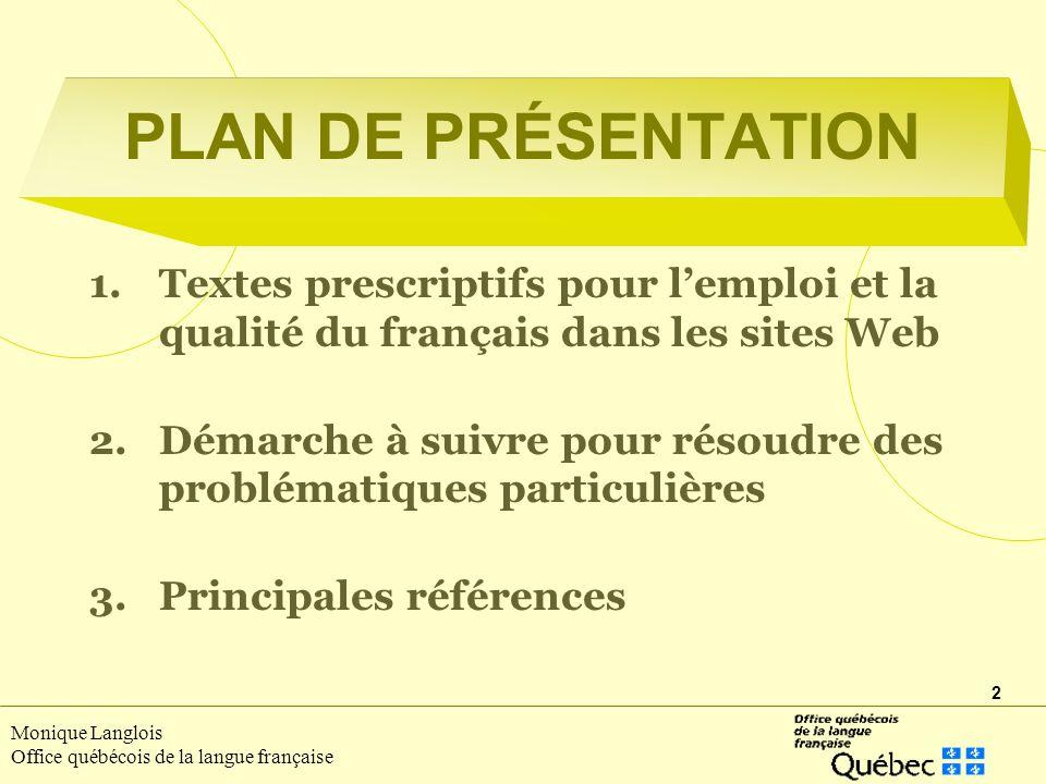 PLAN DE PRÉSENTATION Textes prescriptifs pour l'emploi et la qualité du français dans les sites Web.